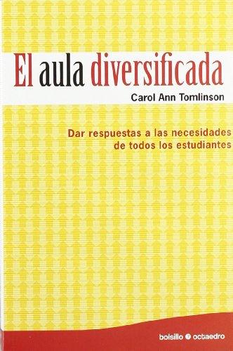 El  aula diversificada (Ed. Bolsillo): Dar respuestas a las necesidades de todos los estudiantes (Bolsillo Octaedro) por Carol Ann Tomlinson