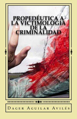 Propedéutica a la Victimología de la criminalidad