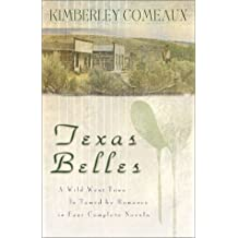 Texas Belles: One More Chance/Courtin' Patience/Susannah's Secret/The Sheriff and the Outlaw (Heartsong Novella Collection) by Kimberley Comeaux (2003-05-01)