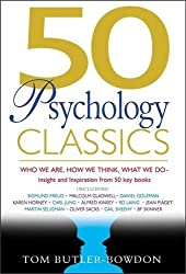 50 Psychology Classics: Who We Are, How We Think, What We Do: Insight and Inspiration from 50 Key Books (50 Classics) by Tom Butler-Bowdon (2006-11-16)