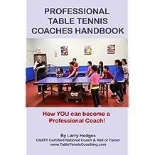 Professional Table Tennis Coaches Handbook (English Edition)