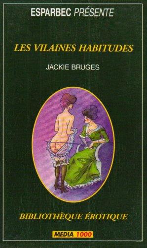 Bibliotheque érotique 99 les vilaines habitudes par Bruges-J