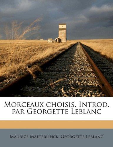 Morceaux choisis. Introd. par Georgette Leblanc