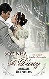 Sozinha com Mr. Darcy (Portuguese Edition)