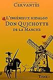 L'ingénieux hidalgo Don Quichotte de la Manche: Tome 1