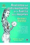 https://libros.plus/anatomia-del-entrenamiento-de-la-fuerza-para-mujeres/