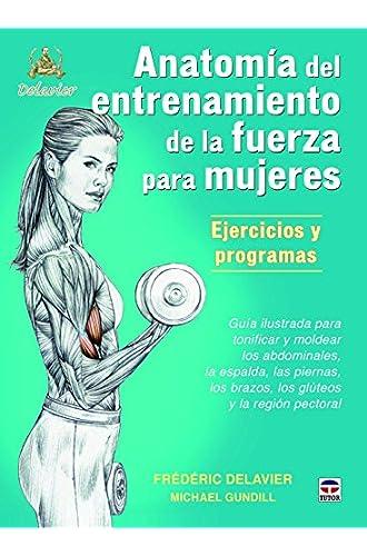Anatomía Del Entrenamiento De La Fuerza Para Mujeres