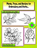 Borders, Plants & Trees for Embroidery and Crafts