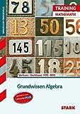 STARK Training FOS/BOS - Mathematik Grundwissen Algebra (Vorkurs/Vorklasse)