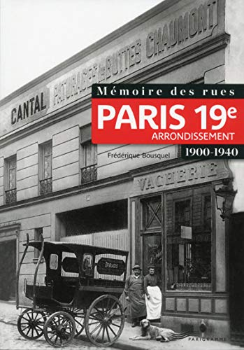 Mémoire des rues - Paris 19E arrondissement (1900-1940)