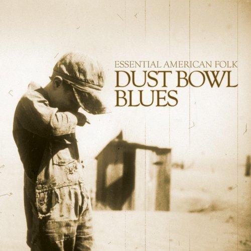 Dust Bowl Blues - Essential American Folk -