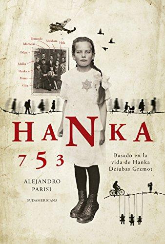 Hanka 753: Basado en la vida de Hanka Dziubas Grzmot por Alejandro Parisi