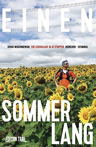Einen Sommer lang: Ein Lebenslauf in 41 Etappen