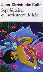 Sept Histoires Qui Reviennent De Loin by Jean-Christophe Rufin (2012-09-13)