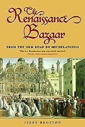 The Renaissance Bazaar: from the Silk Road to Michelangelo