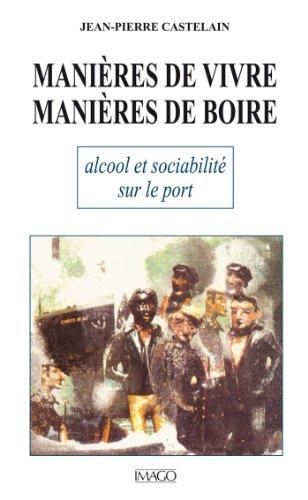 Manières de vivre, manières de boire (French Edition)