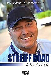Streiff Road : A fond la vie