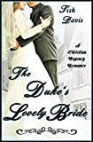 The Duke's Lovely Bride: A Christian Regency Romance