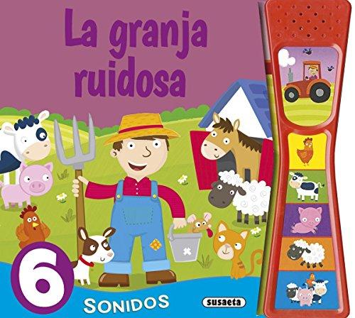 La granja ruidosa (Pulsa y escucha) por Susaeta Ediciones S  A