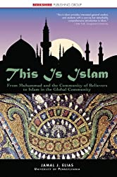 This Is Islam: From Muhammad and the Community of Believers to Islam in the Global Community (This World of Ours Series) (English Edition)