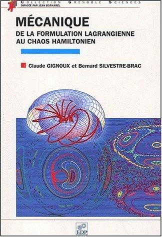 Mcanique. De la formulation lagrangienne au chaos hamiltonien de Claude Gignoux (29 aot 2002) Broch