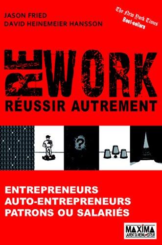Rework - Russir autrement: Entrepreneurs, auto-entrepreneurs, patrons ou salaris
