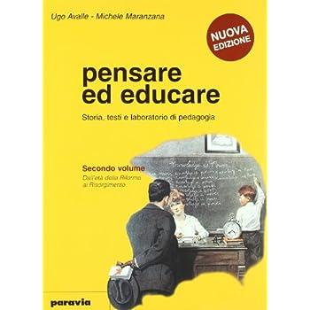 Pensare Ed Educare. Storia, Testi E Laboratorio Di Pedagogia. Per Le Scuole Superiori: 2