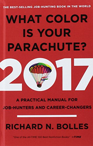What Color Is Your Parachute 2017: A Practical Manual for Job Hunters and Career Changers