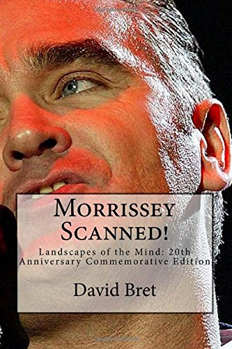 Morrissey Scanned!: Landscapes of the Mind: 20th Anniversary Commemorative Edition -