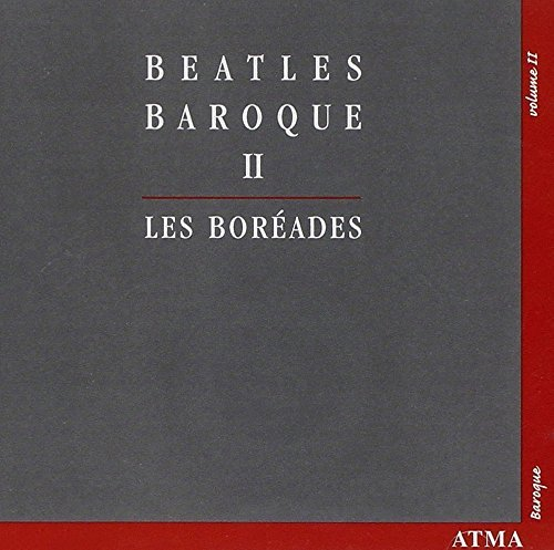 Beatles Baroque II by Les Bor?ades de Montr?al (2002-11-12)