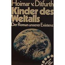 Kinder des Weltalls - der Roman unserer Existens