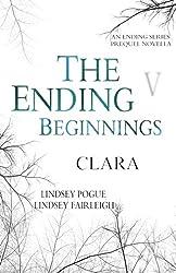 The Ending Beginnings V: Clara (An Ending Series Novella) (The Ending Series)