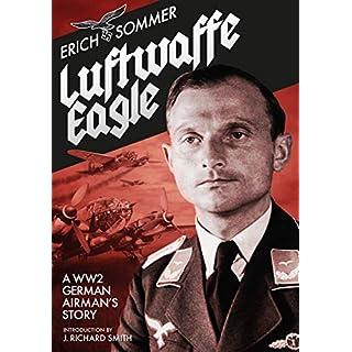 Luftwaffe Eagle: A WW2 German Airman's Story (English Edition)