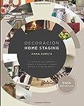 Decoración Home Staging: La técnica que consigue vender y alquilar viviendas rápido y al mejor precio.