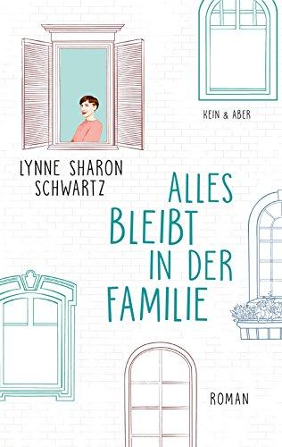 Schwartz, Lynne Sharon - Alles bleibt in der Familie