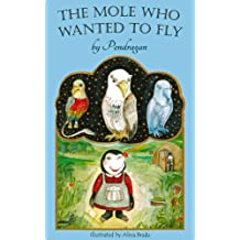 The Mole Who Wanted to Fly