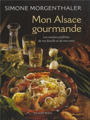 Mon Alsace gourmande par Simone Morgenthaler