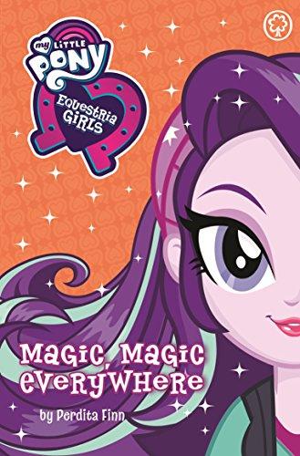 Equestria Girls: Magic, Magic Everywhere (My Little Pony Book 8) (English Edition)