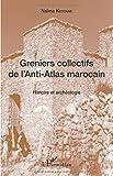Greniers collectifs de l'Anti-Atlas marocain - Histoire et archéologie