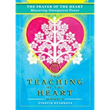 The Prayer of the Heart: Mastering Omnipotent Power: Volume 8 (The Teaching of the Heart)