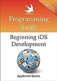 Programming Swift! Beginning iOS Development