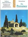 Die Provence. Ein Begleiter zu den Kunststätten und Naturschönheiten im Sonnenland Frankreichs (DuMont-Kunst-Reiseführer) - Thorsten Droste
