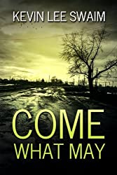 Come What May (A Sam Harlan novel) (Volume 1) by Kevin Lee Swaim (2014-07-01)
