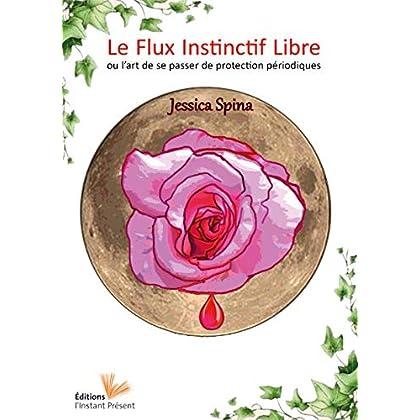 Le Flux Instinctif Libre : l'Art de Se Passer de Protection Periodique - Guide Pratique