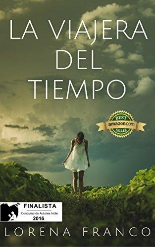 La viajera del tiempo: Finalista del Concurso de Autores Indie de Amazon...
