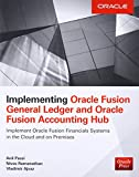 Implementing Oracle Fusion General Ledger and Oracle Fusion Accounting Hub (Database & ERP - OMG)