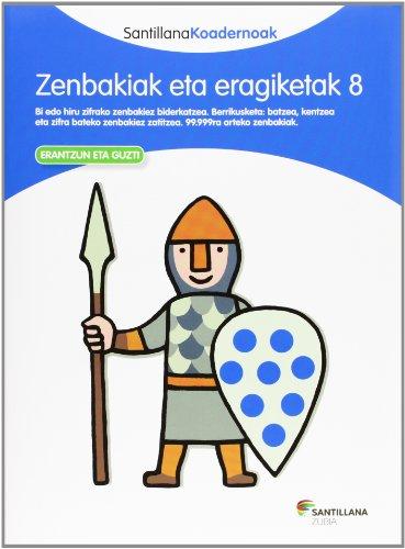 ZENBAKIAK ETA ERAGIKETAK 8 SANTILLANA KOADERNOAK - 9788498943849