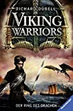 Viking Warriors, Band 2: Der Ring des Drachen - Richard Dübell