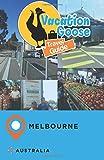 Vacation Goose Travel Guide Melbourne Australia