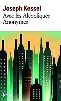 Avec les alcooliques anonymes par [Kessel, Joseph]